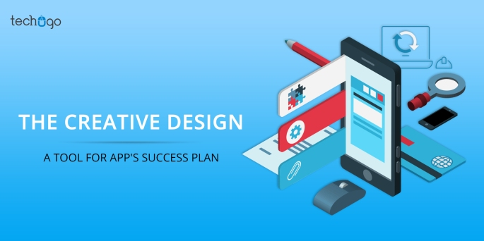 THE CREATIVE DESIGN A TOOL FOR APP'S SUCCESS PLAN
