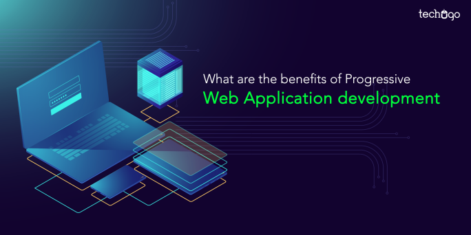 What are the benefits of Progressive Web Application development